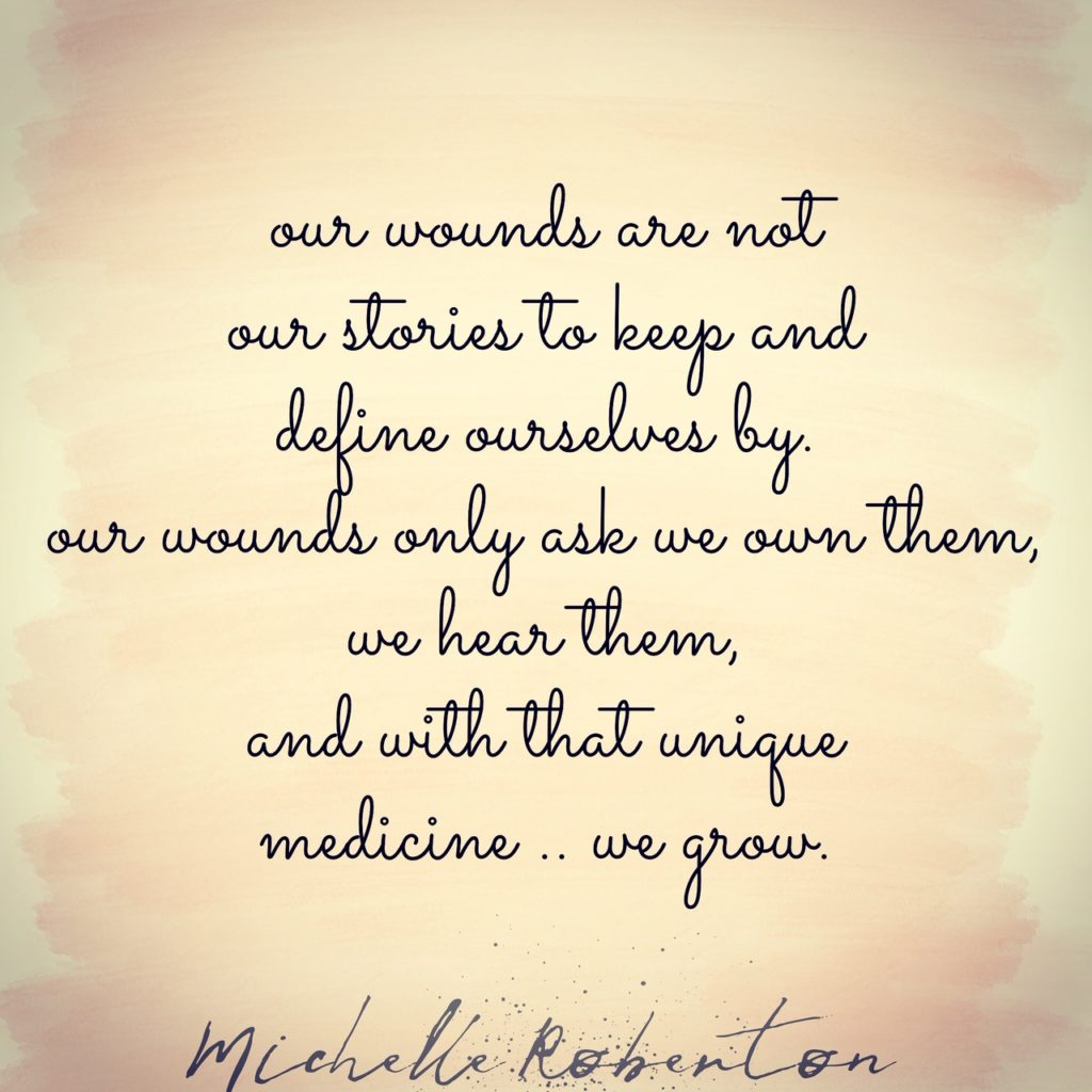 Owning our wounds.  Michelle Roberton.